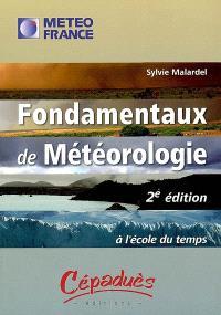 Fondamentaux de météorologie : à l'école du temps