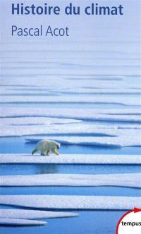 Histoire du climat : du big-bang aux catastrophes climatiques