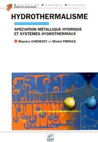 Hydrothermalisme : spéciation métallique hydrique et systèmes hydrothermaux