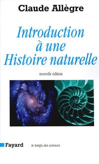 Introduction à une histoire naturelle : du big bang à la disparition de l'homme
