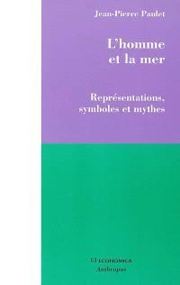 L'homme et la mer : représentations, symboles et mythes