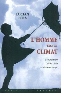 L'homme face au climat : l'imaginaire de la pluie et du beau temps
