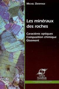 Les minéraux des roches : caractères optiques, composition chimique, gisements