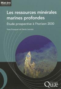 Les ressources minérales marines profondes : étude prospective à l'horizon 2030