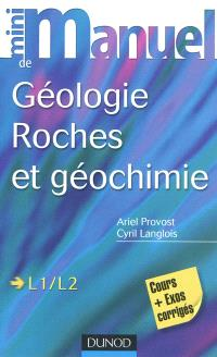 Mini-manuel de géologie, roches et géochimie, L1-L2 : cours + exercices corrigés