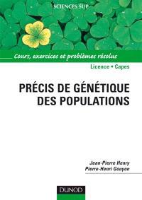 Précis de génétique des populations : cours, exercices et problèmes résolus