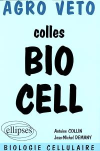 Agro Veto : préparation aux oraux des concours biologie cellulaire : colles bio cell