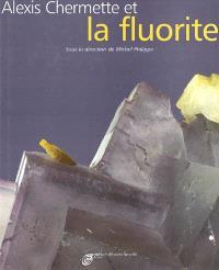 Alexis Chermette et la fluorite