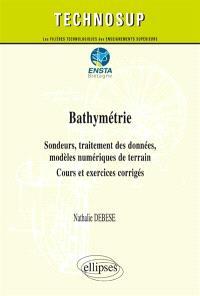 Bathymétrie : sondeurs, traitement des données, modèles numériques de terrain : cours et exercices corrigés, niveau C