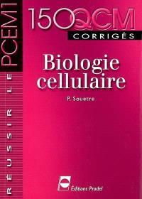 Biologie cellulaire : 150 QCM corrigés