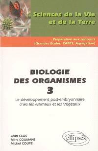 Biologie des organismes. Volume 3, Le développement post-embryonnaire chez les animaux et les végétaux