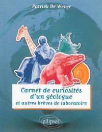 Carnet de curiosités d'un géologue. Volume 2, Carnet de curiosités d'un géologue : et autres brèves de laboratoire