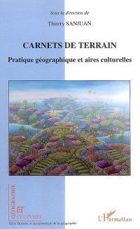 Carnets de terrain : pratique géographique et aires culturelles
