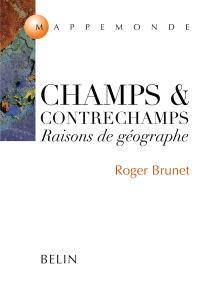 Champs et contrechamps : raisons de géographe