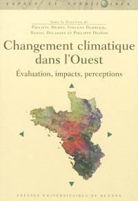 Changement climatique dans l'Ouest : évaluation, impacts, perceptions