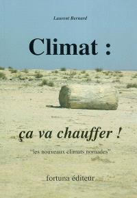 Climat : ça va chauffer ! : les nouveaux climats nomades