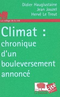 Climat : chronique d'un bouleversement annoncé