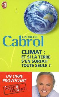 Climat, et si la Terre s'en sortait toute seule ?