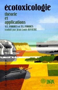 Ecotoxicologie : théorie et applications