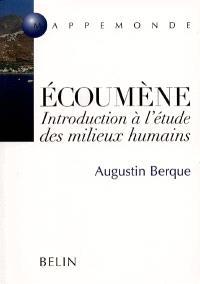 Ecoumène : introduction à l'étude des milieux humains