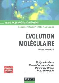 Evolution moléculaire : cours et questions de révision : licence 3, master, capes, agrégation