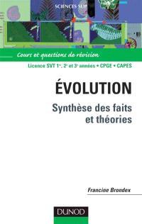 Evolution, synthèse des faits et théories : cours et questions de révision : DEUG, Prépas, CAPES, agrégation