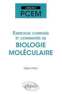 Exercices corrigés et commentés de biologie moléculaire