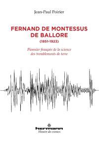 Fernand de Montessus de Ballore, 1851-1923 : pionnier français de la science des tremblements de terre
