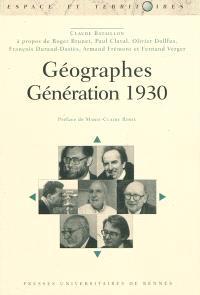 Géographes : génération 1930 : à propos de Roger Brunet, Paul Claval, Olivier Dollfus, François Durand-Dastès, Armand Frémont et Fernand Verger