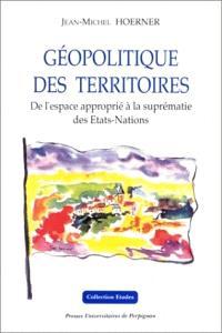 Géopolitique des territoires : de l'espace approprié à la suprématie des Etats-nations