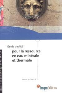 Guide qualité pour la ressource en eau minérale et thermale