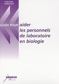 Guides pour aider les personnels de laboratoire en biologie : pour leurs concours et dans leurs fonctions