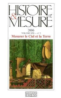 Histoire & mesure. n° 21-2, Mesurer le ciel et la terre