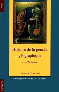 Histoire de la pensée géographique. Volume 1, L'Antiquité
