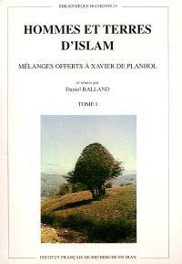 Hommes et terres d'Islam : mélanges offerts à Xavier de Planhol