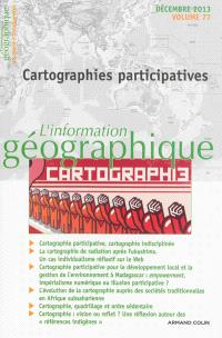 Information géographique (L'). n° 77-4, Cartographies participatives