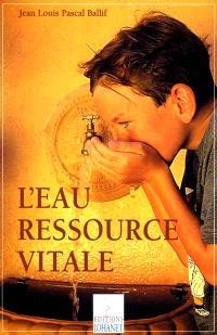 L'eau, ressource vitale