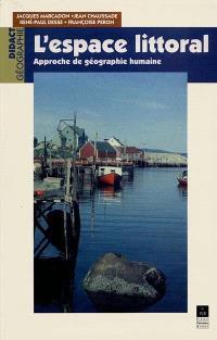 L'espace littoral : approche de la géographie humaine