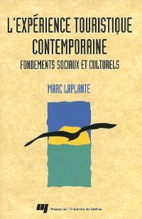 L'expérience touristique contemporaine  : fondements sociaux et culturels
