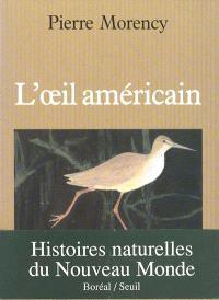 L'oeil américain  : histoires naturelles du Nouveau Monde