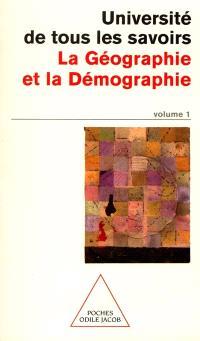 L'université de tous les savoirs. Volume 1, La géographie et la démographie