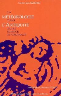 La météorologie dans l'Antiquité : entre science et croyance : actes du colloque international interdisciplinaire de Toulouse, 2-4 mai 2002