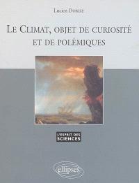 Le climat, objet de curiosité et de polémiques