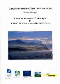 Le domaine marin côtier du Pays basque (Pyrénées-Atlantiques) : carte morpho-bathymétrique et carte des formations superficielles