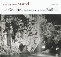 Le gouffre et la rivière souterraine de Padirac : 1859-1938