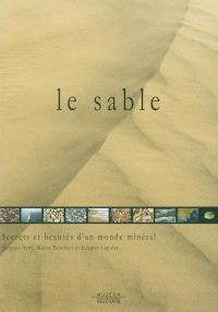 Le sable : secrets et beautés d'un monde minéral : exposition, Neuchâtel (Suisse), Muséum d'histoire naturelle, 24 mars 2002-5 janvier 2003