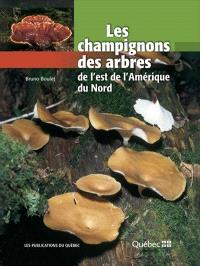 Les champignons des arbres de l'est de l'Amérique du Nord