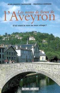 Les noms de lieux de l'Aveyron : d'où vient le nom de mon village ?