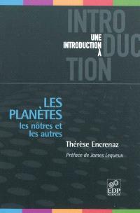 Les planètes : les nôtres et les autres : de la terre aux exoplanètes