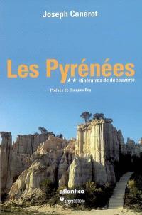 Les Pyrénées. Volume 2, Itinéraires de découverte